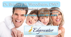 Dr. Bradley M. Woodham, DMD, Caring, Professional and Trustworthy Dental Services, Call today at 239-481-6433 | Edgewater Family Dentistry